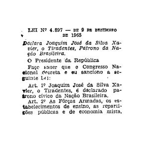 Declara Joaquim José da Silva Xavier, o Tiradentes, Patrono da Nação Brasileira.