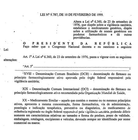 Altera a Lei nº 6.360, de 23 de setembro de 1976, que dispõe sobre a vigilância sanitária, estabelece o medicamento genérico, dispõe sobre a utilização de nomes genéricos em produtos farmacêuticos e dá outras providências.